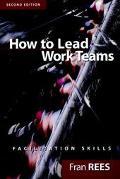 How to Lead Work Teams Facilitation Skills