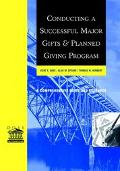 Conducting a Successful Major Gifts and Planned Giving Program A Comprehensive Guide and Res...
