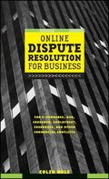 Online Dispute Resolution for Business B2B, E-Commerce, Consumer, Employment, Insurance, and...
