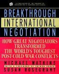 Breakthrough International Negotiation How Great Negotiators Transformed the World's Toughes...