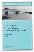 Sociocultural Perspectives on Learning Through Work