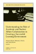 Understanding the Role of Academic and Student Affairs Collaboration in Creating a Successfu...