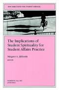 Implications of Student Spirituality for Student Affairs Practice