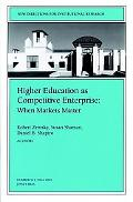Higher Education As Competetive Enterprise When Markets Matter