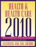 Health and Health Care 2010 The Forecast, the Challenge