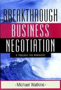 Breakthrough Business Negotiation A Toolbox for Managers