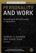 Personality and Work Reconsidering the Role of Personality in Organiztions