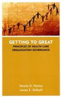 Getting to Great Principles of Health Care Organization Governance