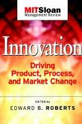 Innovation Driving Product, Process and Market Change