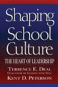 Shaping School Culture The Heart of Leadership