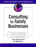 Consulting to Family Businesses A Practical Guide to Contracting, Assessment, and Implementa...