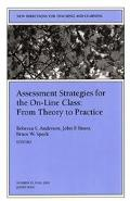 Assessment Strategies for the On-Line Class From Theory to Practice