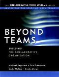 Beyond Teams Building the Collaborative Organization