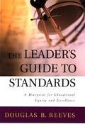 Leader's Guide to Standards A Blueprint for Educational Equity and Excellence