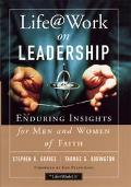 Life Work on Leadership Enduring Insights for Men and Women of Faith