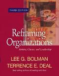 Reframing Organizations Artistry, Choice, and Leadership Artistry, Choice, and Leadership