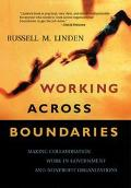 Working Across Boundaries Making Collaboration Work in Government and Nonprofit Organizations
