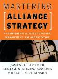 Mastering Alliance Strategy A Comprehensive Guide to Design, Management, and Organization