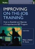 Improving On-The-Job Training How to Establish and Operate a Comprehensive Ojt Program
