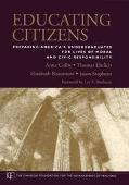 Educating Citizens Preparing America's Undergraduates for Lives of Moral and Civic Responsib...