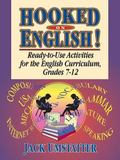 Hooked on English! Ready-To-Use Activities for the English Curriculum, Grades 7-12