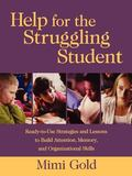 Help for the Struggling Student Ready-To-Use Strategies and Lessons to Build Attention, Memo...