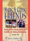 Making & Keeping Friends Ready-To-Use Lessons, Stories, and Activities for Building Relation...