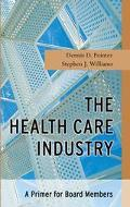 Health Care Industry A Primer for Board Members