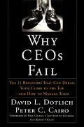 Why Ceos Fail The 11 Behaviors That Can Dereail Your Climb to the Top-And How to Manage Them