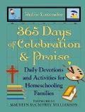365 Days of Celebration and Praise Daily Devotions and Activities for Homeschooling Families