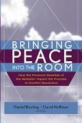 Bringing Peace into the Room How the Personal Qualities of the Mediator Impact the Process o...