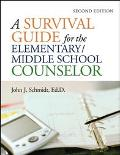 Survival Guide for the Elementary/Middle School Counselor