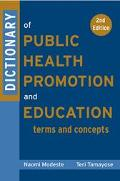 Dictionary of Public Health Promotion and Education Terms and Concepts