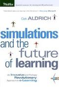 Simulations and the Future of Learning An Innovative (And Perhaps Revolutionary) Approach to...