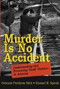 Murder Is No Accident Understanding and Preventing Youth Violence in America