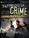 Partners In Crime Integrating Language Arts and Forensic Science, Grades 5-8