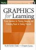 Graphics for Learning Proven Guidelines for Planning, Designing, and Evaluating Visuals in T...