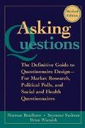 Asking Questions The Definitive Guide to Questionnaire Design -- For Market Research, Politi...