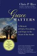 Grace Matters A Memoir of Faith, Friendship, and Hope in the Heart of the South