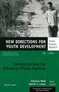 Deconstructing the School-To-Prison Pipeline Theory Practice Research, Fall 2003