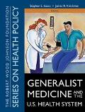 Generalist Medicine and the U.S. Health System