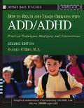 How To Reach And Teach Children With Add/adhd Practical Techniques, Strategies, And Interven...