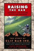Raising the Bar Integrity and Passion in Life and Business The Story of Clif Bar, Inc. A Jou...