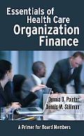 Essentials of Health Care Organization Finance A Primer For Board Members