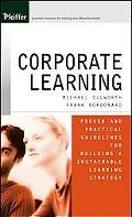 Corporate Learning Proven And Practical Guidelines For Building A Sustainable Learning Strategy