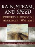 Rain, Steam And Speed Building Fluency In Adolescent Writers