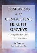 Designing and Conducting Health Surveys: A Comprehensive Guide