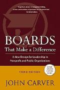 Boards That Make a Difference: A New Design for Leadership in Nonprofit and Public Organizat...