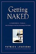 Getting Naked: A Business Fable About Shedding The Three Fears That Sabotage Client Loyalty ...