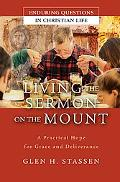 Living the Sermon on the Mount A Practical Hope for Grace And Deliverance